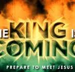 "Very colorful background with the words ""The King is Coming"" Prepare to Meet Jesus"""