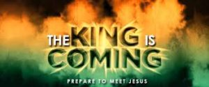 """Very colorful background with the words """"The King is Coming"""" Prepare to Meet Jesus"""""""
